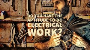 Do You Have the Aptitude to Do Electrical Work