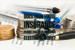 Does Your House Insurance Permit You to Do Your Own Electrical Work